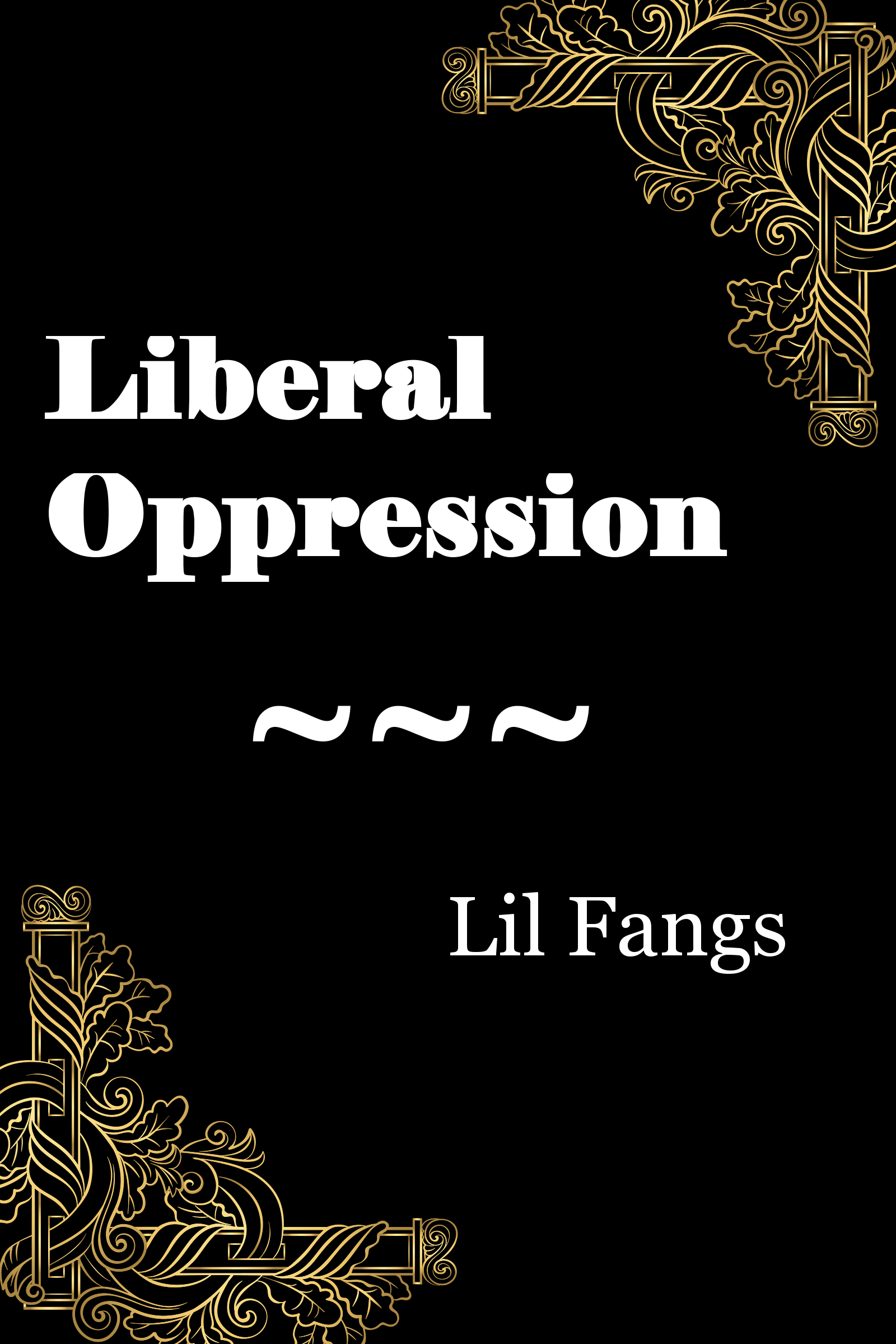 Liberal Oppression by Lil Fangs Free Edition cover
